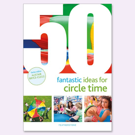 50 Fantastic Ideas for Circle Time