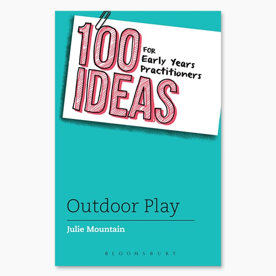 100 Ideas - Outdoor Play