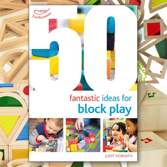 50 Fantastic Ideas for Block Play