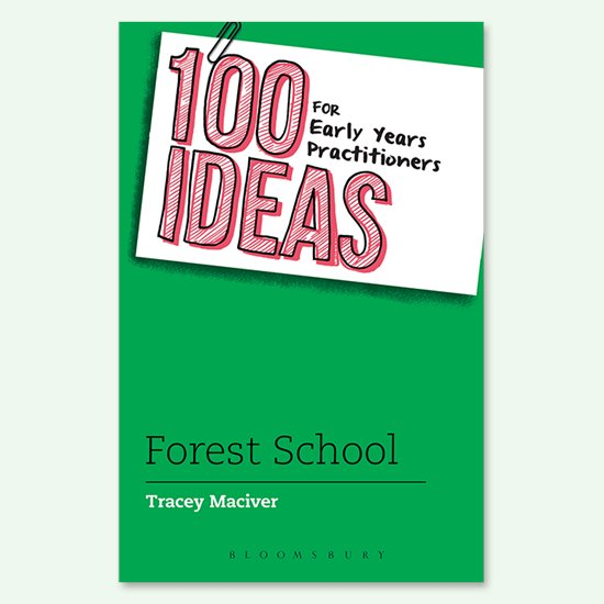 100 Ideas - Forest School