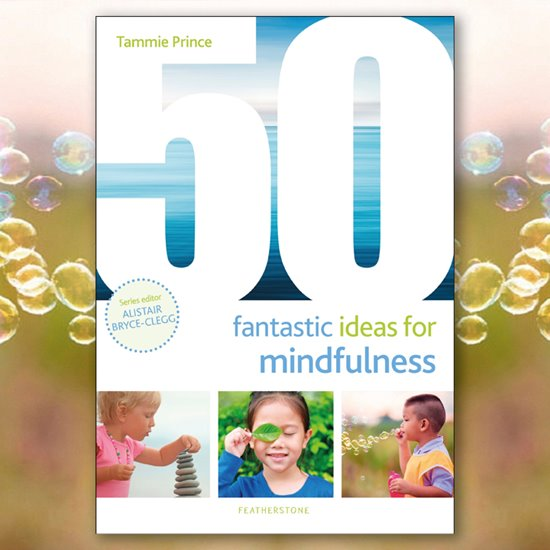 50 Fantastic Ideas for Mindfulness