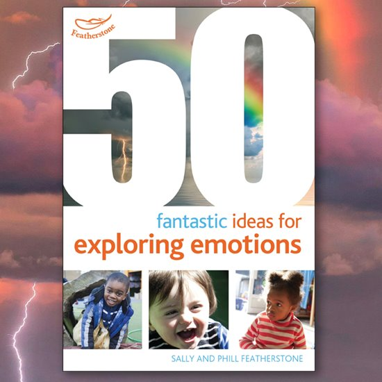 50 Fantastic Ideas for Exploring Emotions