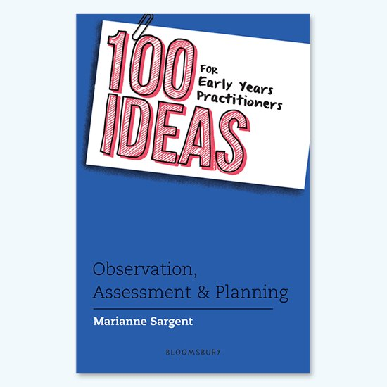 100 Ideas - Observation, Assessment and Planning